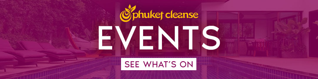 Phuket Cleanse Events
